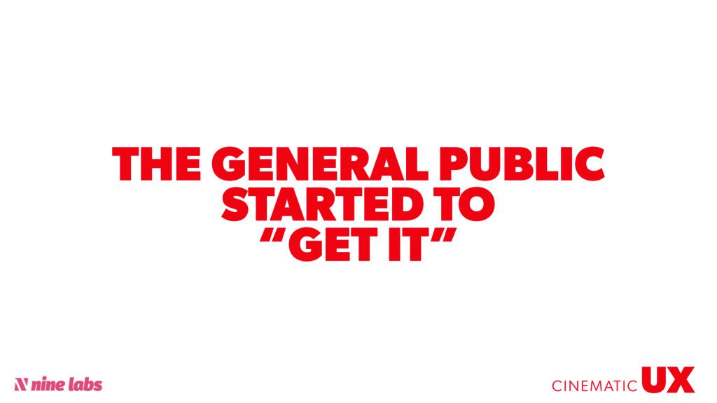 "@sbradweaver THE GENERAL PUBLIC STARTED TO ""GET..."