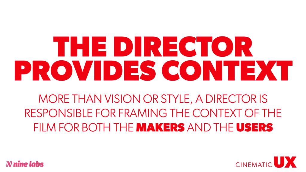 @sbradweaver THE DIRECTOR PROVIDES CONTEXT UX C...