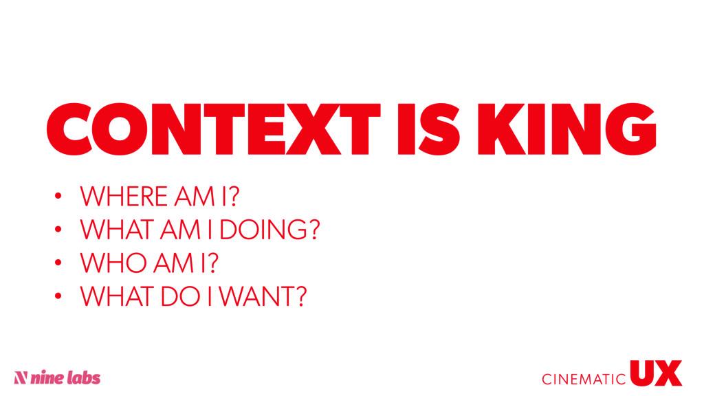 @sbradweaver CONTEXT IS KING UX CINEMATIC • WHE...