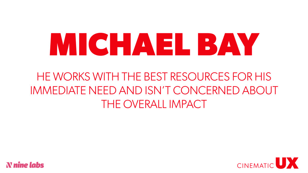 @sbradweaver MICHAEL BAY UX CINEMATIC HE WORKS ...
