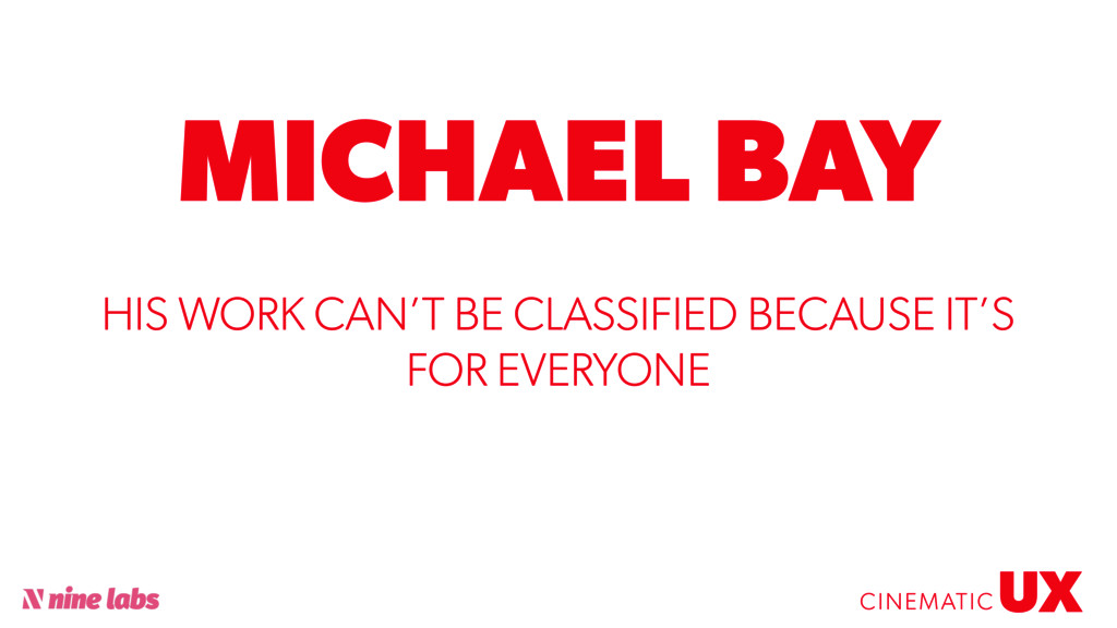 @sbradweaver MICHAEL BAY UX CINEMATIC HIS WORK ...
