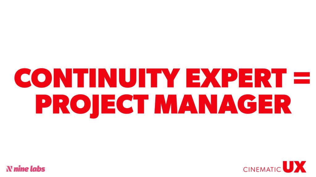 @sbradweaver CONTINUITY EXPERT = PROJECT MANAGE...