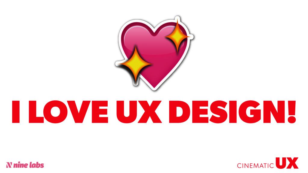 @sbradweaver UX CINEMATIC I LOVE UX DESIGN!