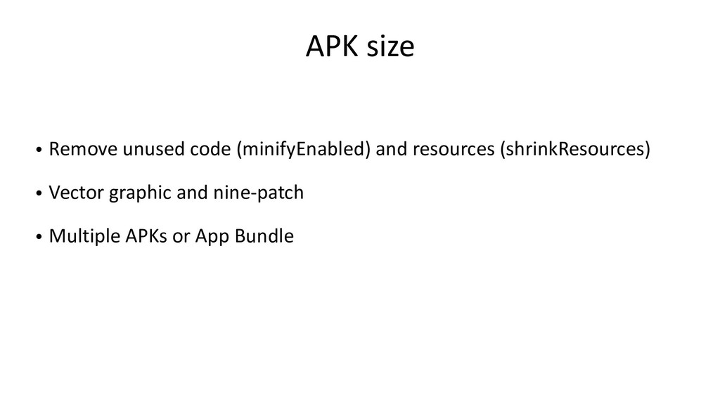 APK size • Remove unused code (minifyEnabled) a...