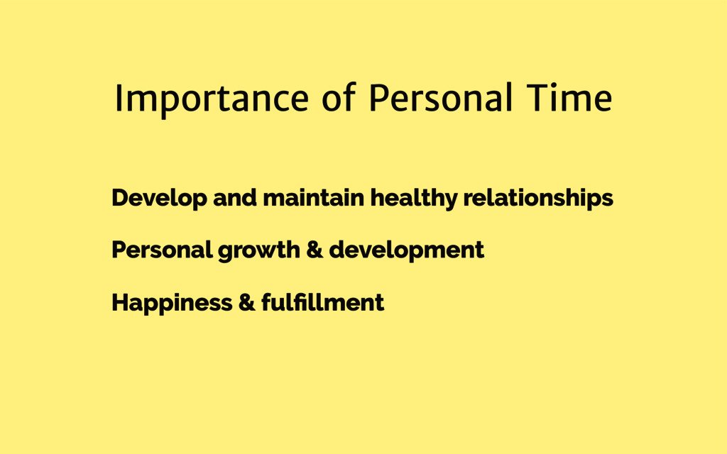 Importance of Personal Time Develop and maintai...