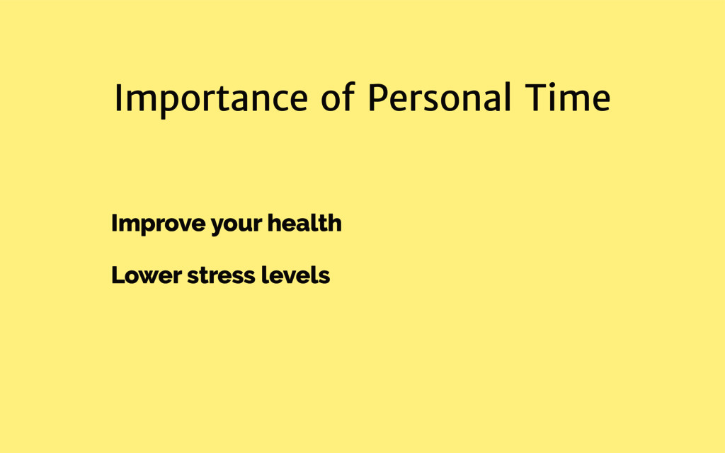 Importance of Personal Time Improve your health...