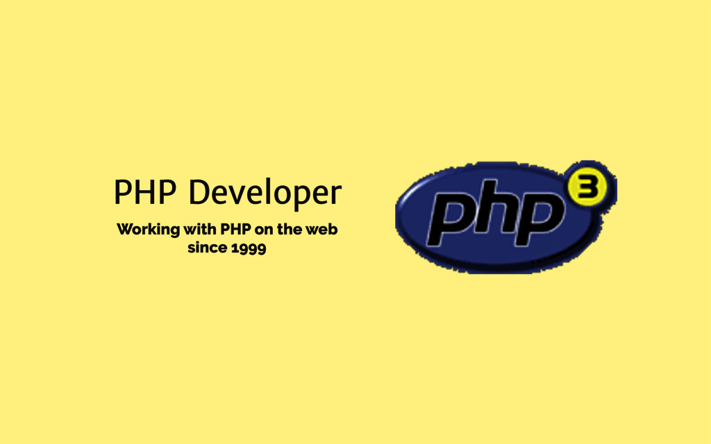 PHP Developer Working with PHP on the web since...