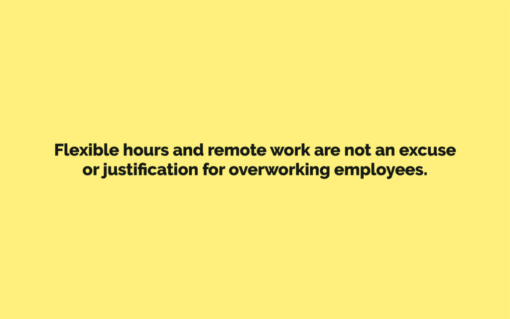 Flexible hours and remote work are not an excus...