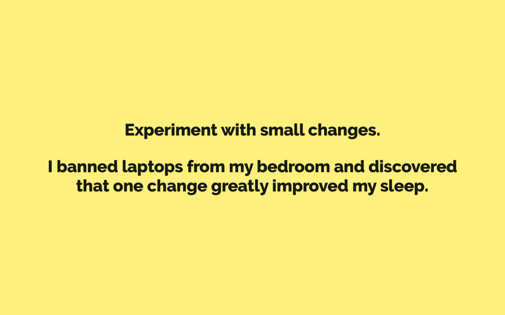 Experiment with small changes. I banned laptops...
