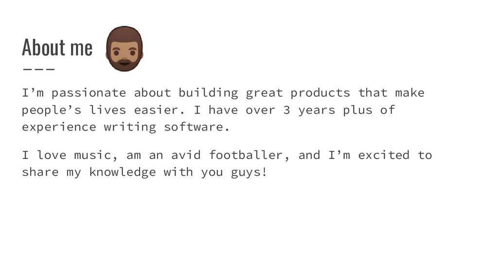About me I'm passionate about building great pr...