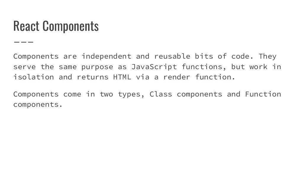 React Components Components are independent and...
