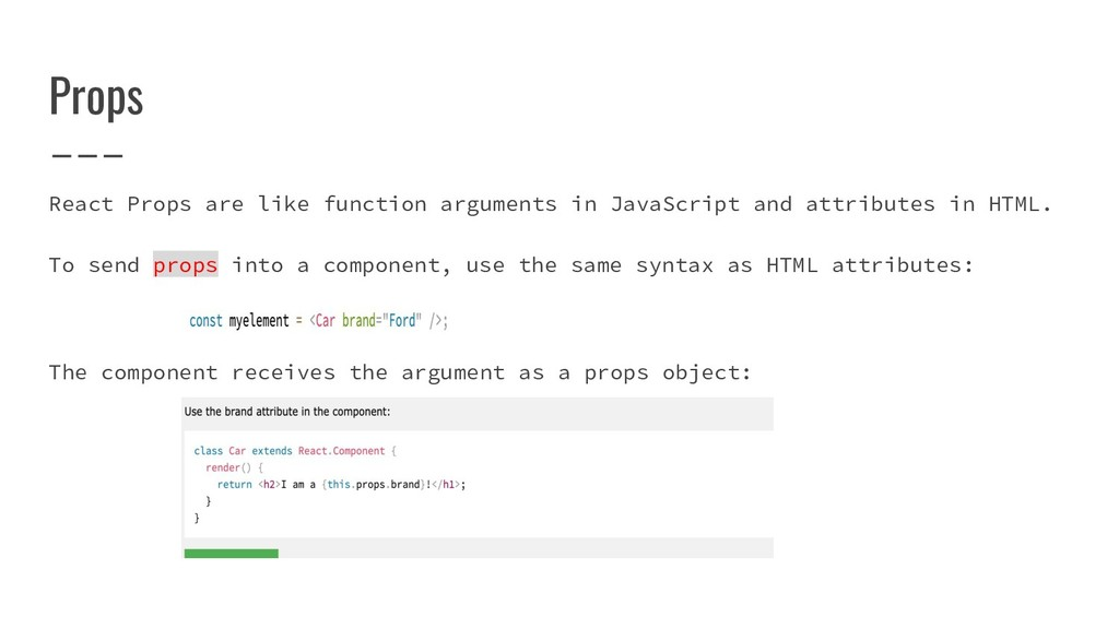 Props React Props are like function arguments i...