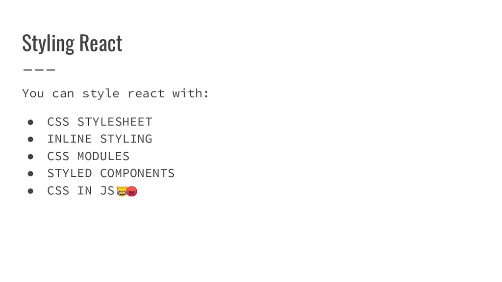 Styling React You can style react with: ● CSS S...