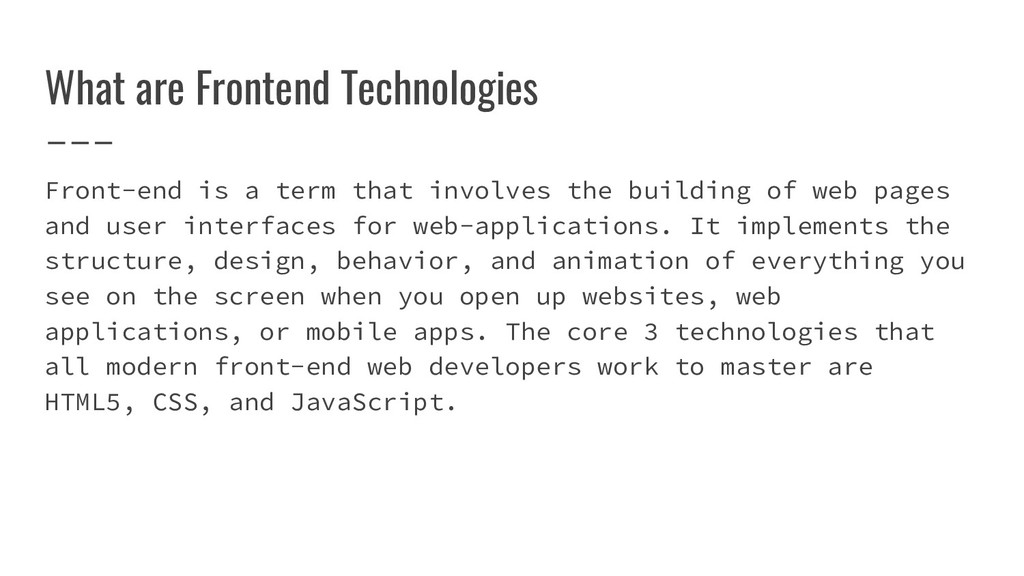 What are Frontend Technologies Front-end is a t...