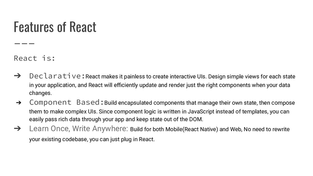 Features of React React is: ➔ Declarative:React...