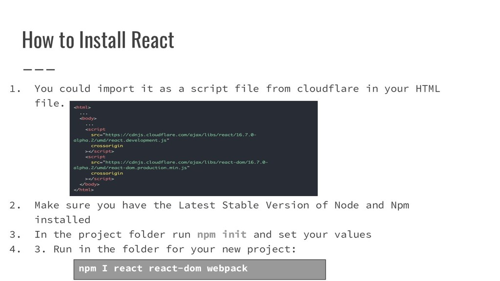 How to Install React 1. You could import it as ...