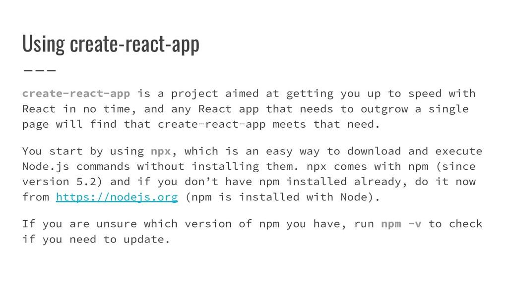 Using create-react-app create-react-app is a pr...