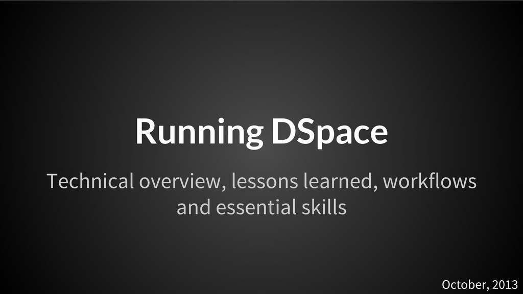 Running DSpace Technical overview, lessons lear...