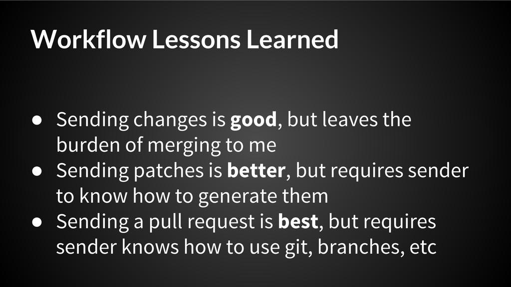 ● Sending changes is good, but leaves the burde...