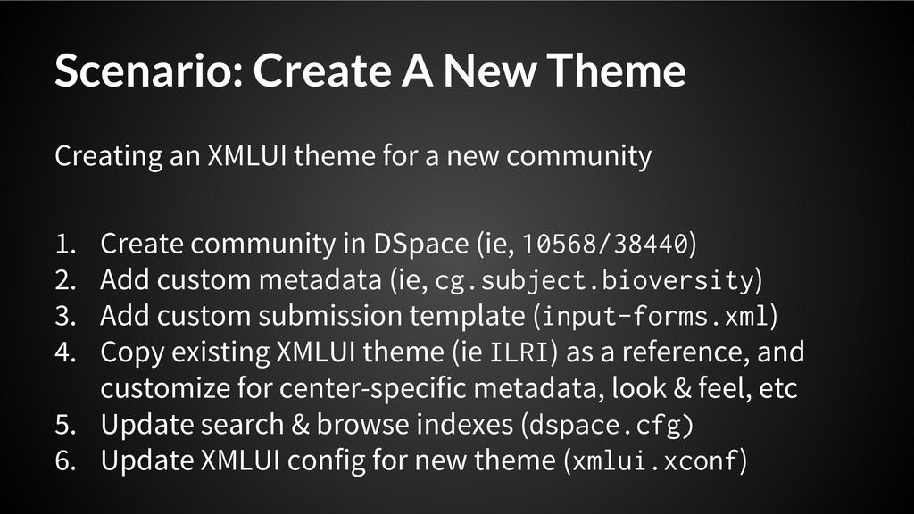 Scenario: Create A New Theme Creating an XMLUI ...
