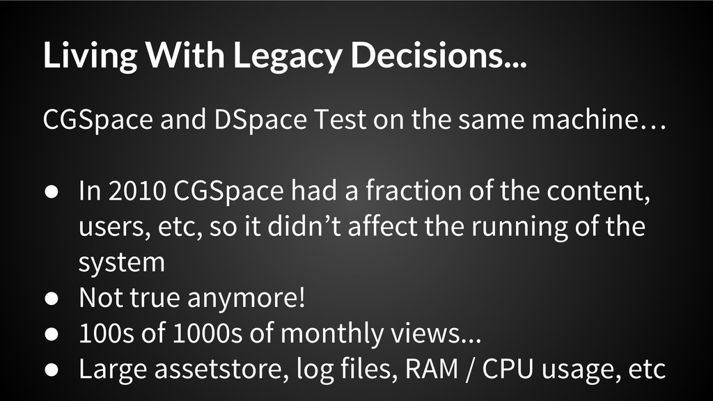 Living With Legacy Decisions... CGSpace and DSp...