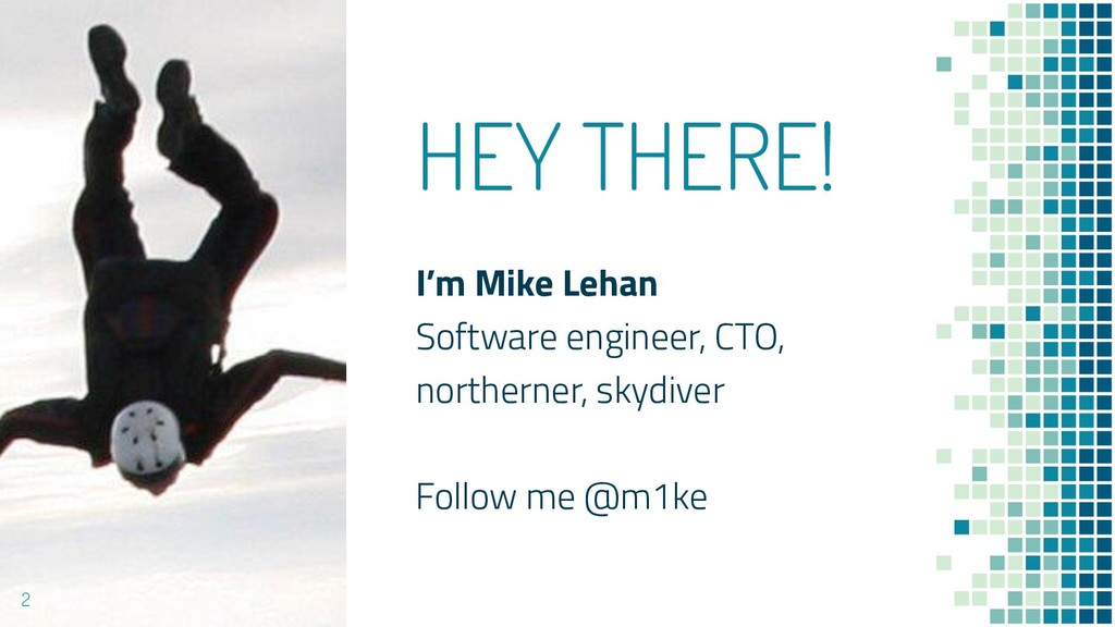HEY THERE! I'm Mike Lehan Software engineer, CT...