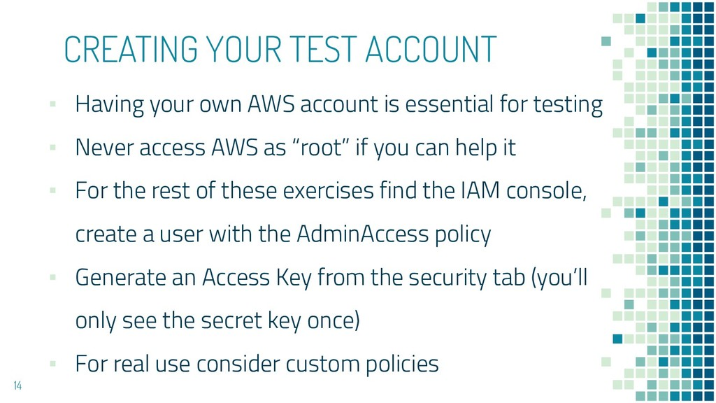 CREATING YOUR TEST ACCOUNT ▪ Having your own AW...