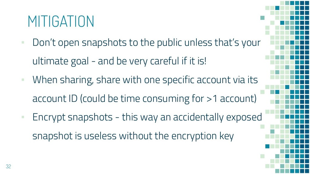 MITIGATION ▪ Don't open snapshots to the public...