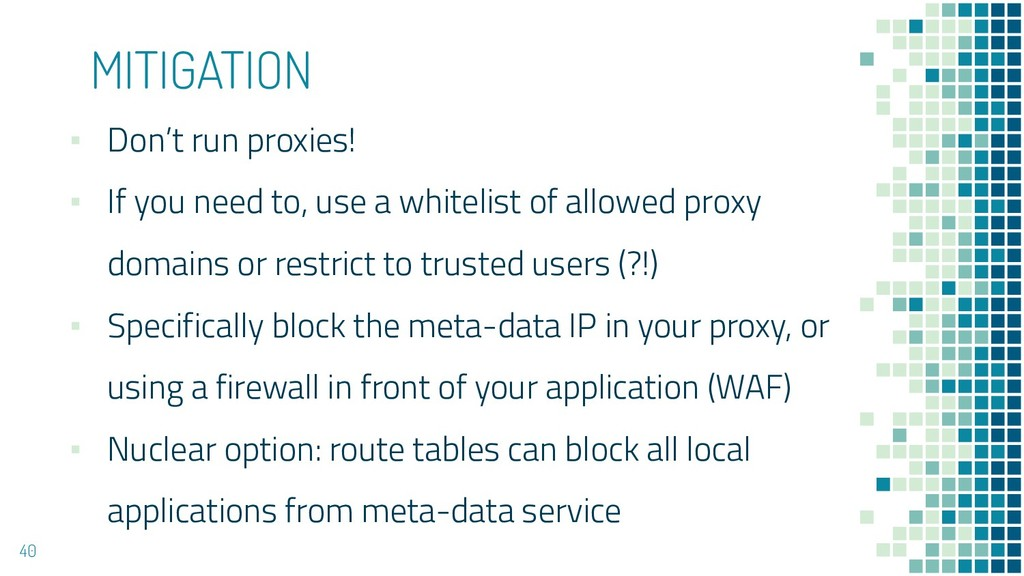 MITIGATION ▪ Don't run proxies! ▪ If you need t...