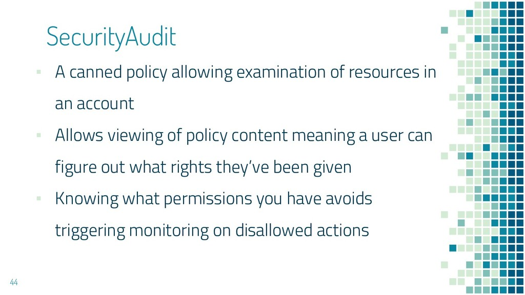 SecurityAudit ▪ A canned policy allowing examin...