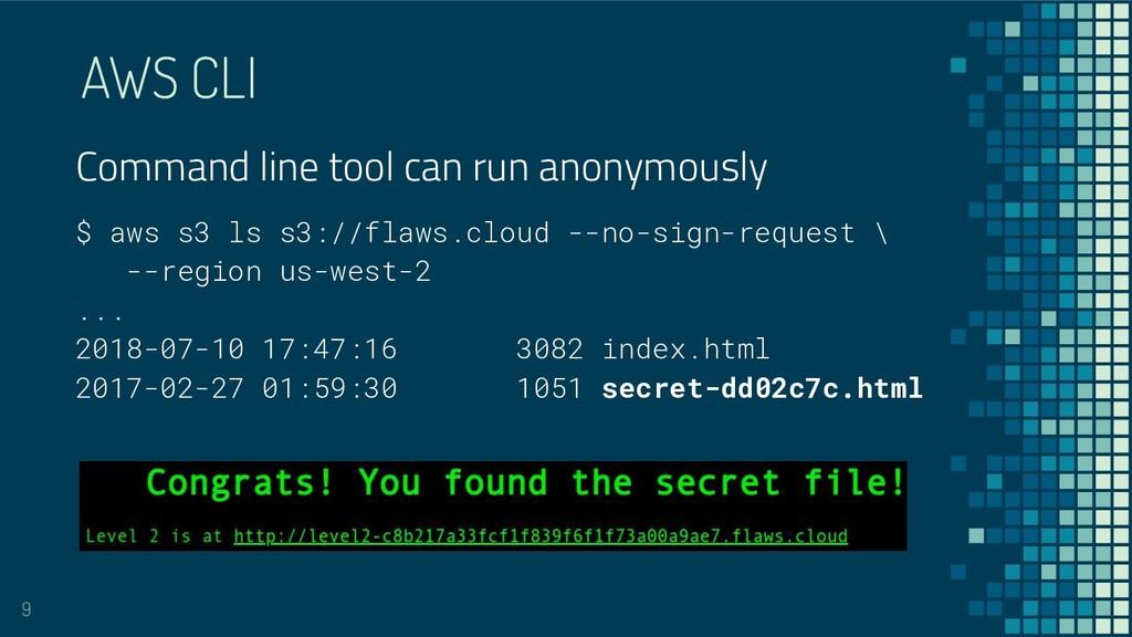 AWS CLI 9 $ aws s3 ls s3://flaws.cloud --no-sig...
