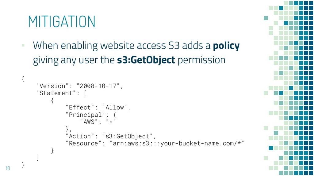 MITIGATION ▪ When enabling website access S3 ad...