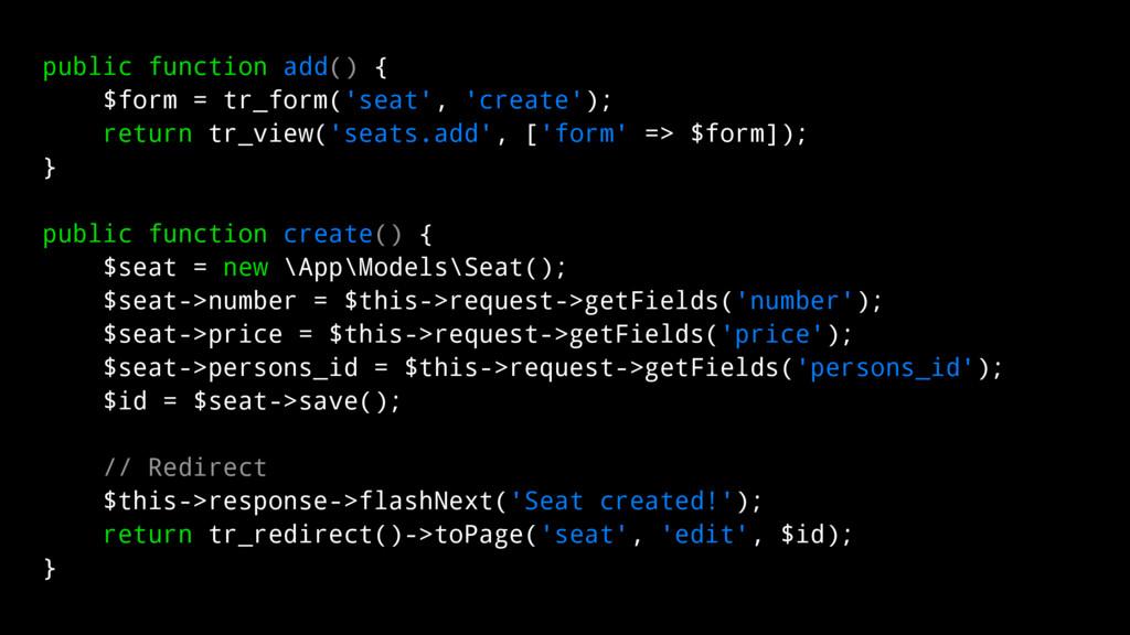 public function add() { $form = tr_form('seat',...