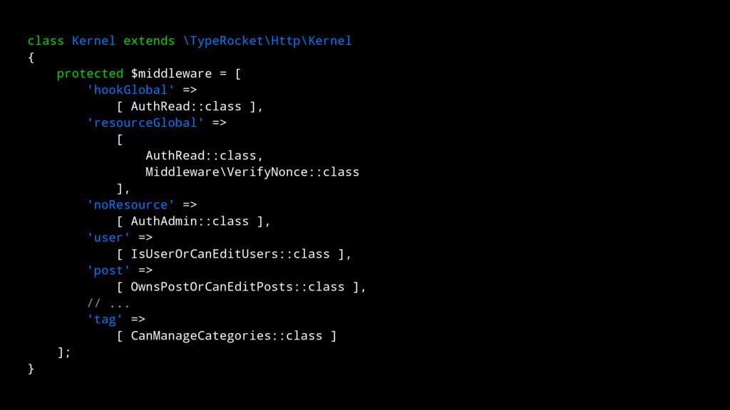 class Kernel extends \TypeRocket\Http\Kernel { ...