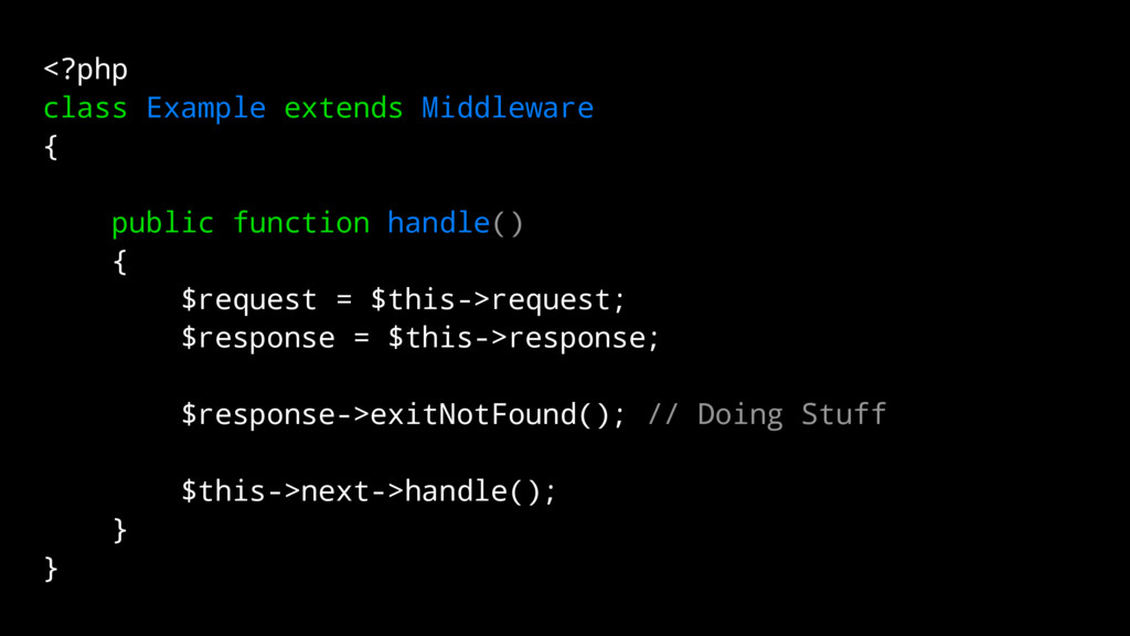<?php class Example extends Middleware { public...