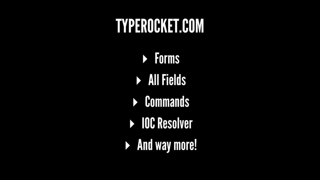TYPEROCKET.COM ▸ Forms ▸ All Fields ▸ Commands ...