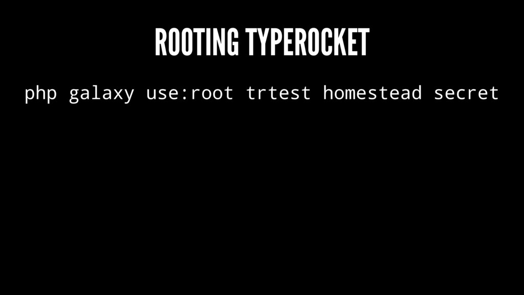 ROOTING TYPEROCKET php galaxy use:root trtest h...