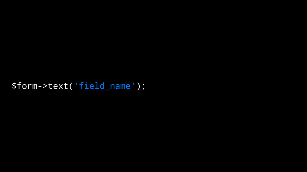 $form->text('field_name');