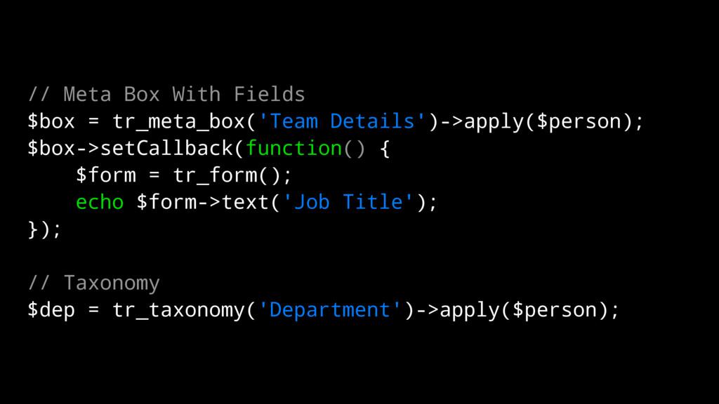 // Meta Box With Fields $box = tr_meta_box('Tea...