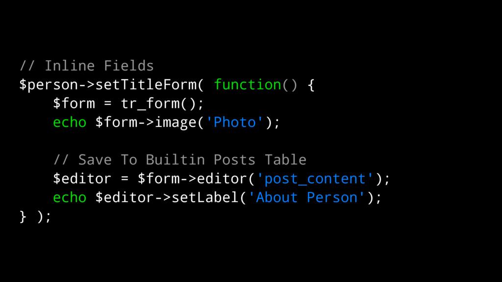 // Inline Fields $person->setTitleForm( functio...