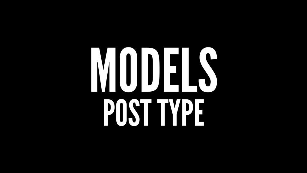 MODELS POST TYPE
