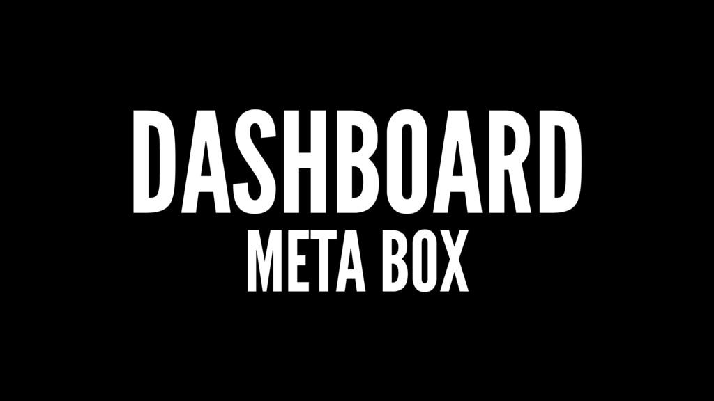 DASHBOARD META BOX