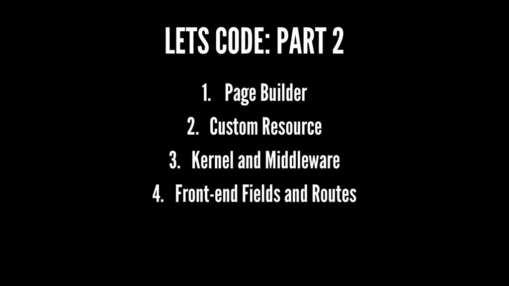 LETS CODE: PART 2 1. Page Builder 2. Custom Res...