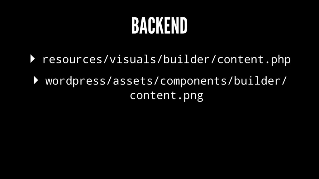 BACKEND ▸ resources/visuals/builder/content.php...