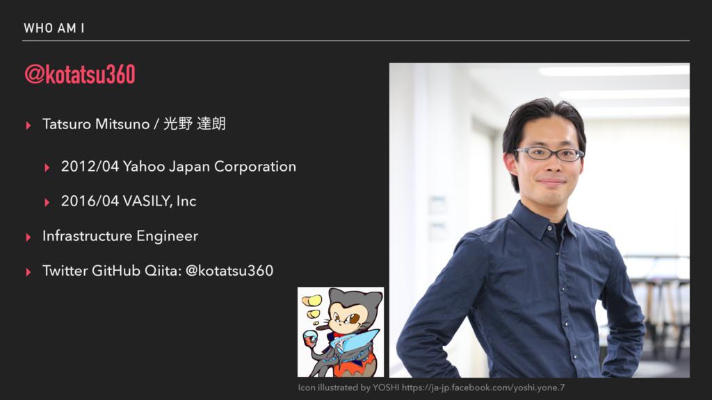 WHO AM I @kotatsu360 ▸ Tatsuro Mitsuno / ޫ ୡ࿕ ...
