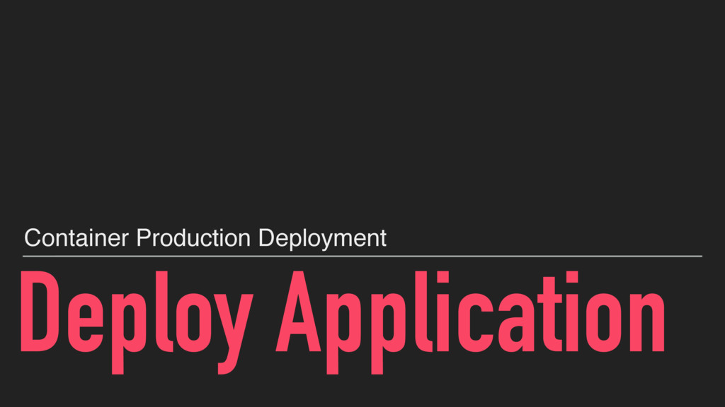 Deploy Application Container Production Deploym...