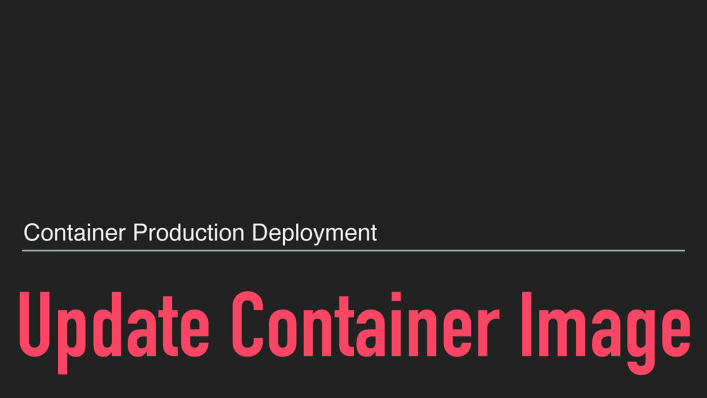 Update Container Image Container Production Dep...