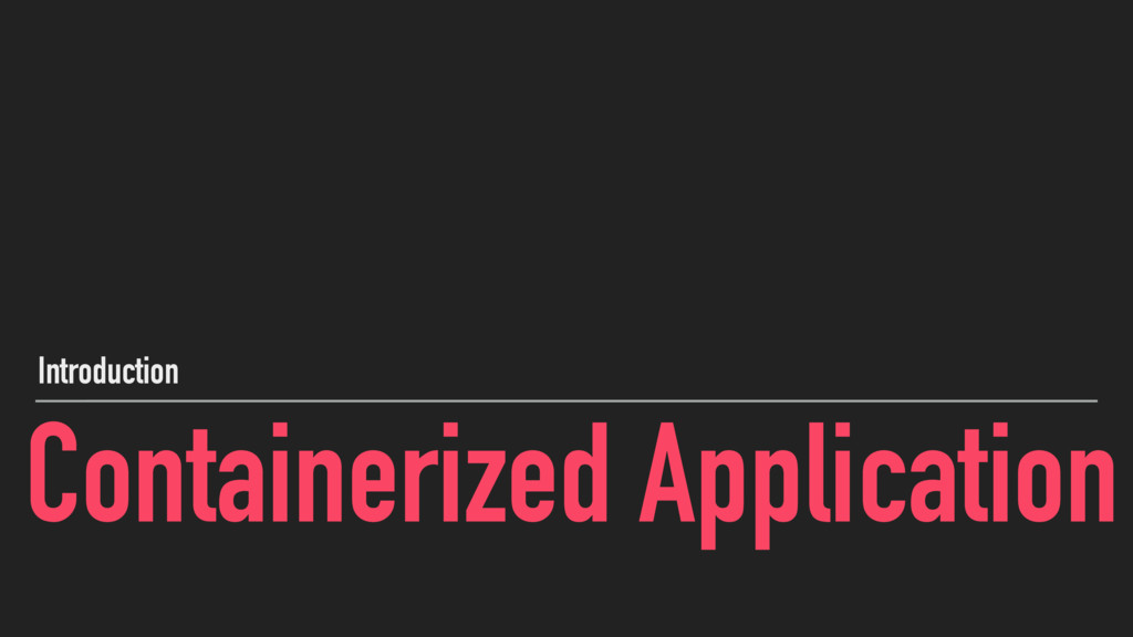 Containerized Application Introduction