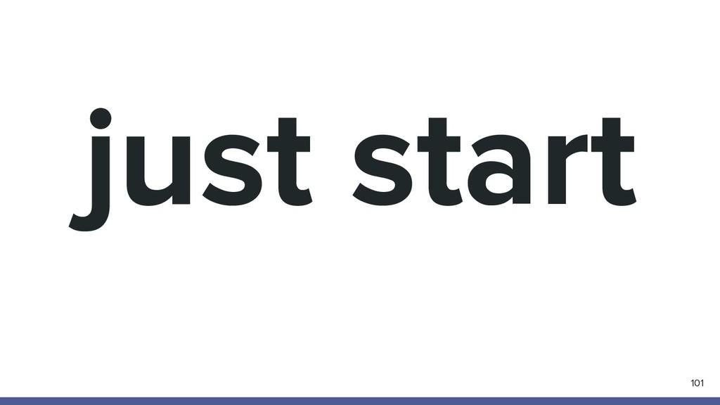 just start 101