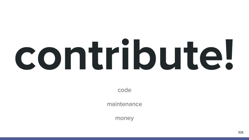 contribute! code maintenance money 108